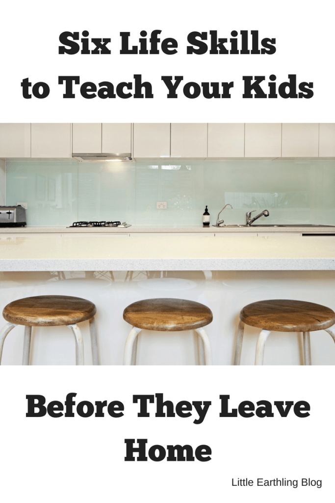 Six Life Skills to Teach Before Your Kids Leave Home