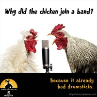 Why did the chicken join a band? Because it already had drumsticks.