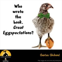 Who wrote the book, Great Eggspectations? Charles Chickens!
