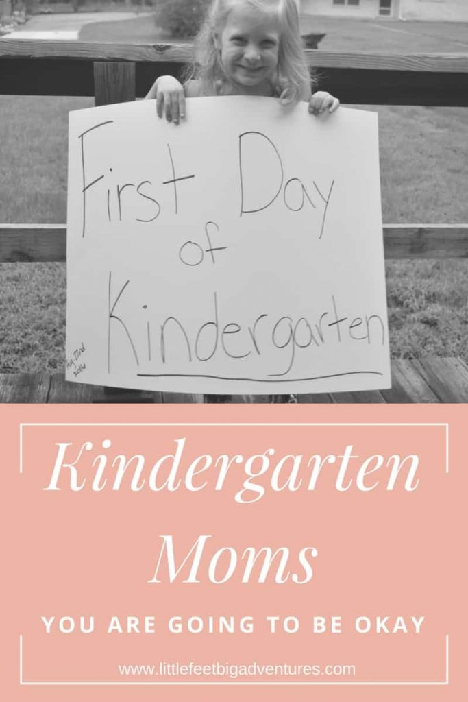 Kindergarten Moms, first day of school can be hard. Letting go of your little one is never easy, however, you are going to be okay.