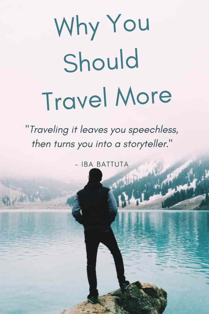 Why you should travel more and how travel changes you.