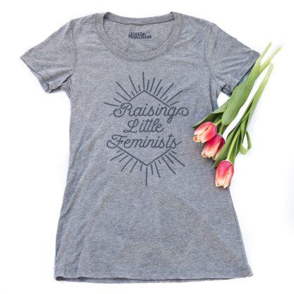 Raising Little Feminists grey women's shirt