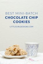 Best Mini-Batch Chocolate Chip Cookies at littlegirldesigns.com