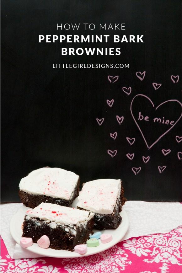 Peppermint Bark Brownies - How to make a batch of peppermint bark brownies. You're not going to believe how easy it is! @ littlegirldesigns.com.