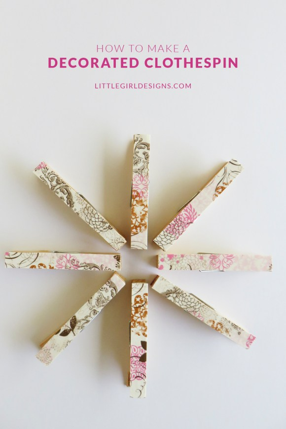 How to make a decorated clothespin. It's so easy! I have these on my refrigerator and love them @littlegirldesigns.com