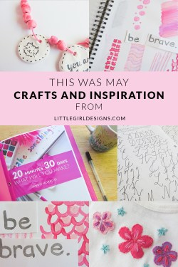 This Was May - inspiration for the creative soul @littlegirldesigns.com.