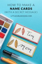 How to Make Name Cards (With a Secret Message) - Learn how to make simple and beautiful name cards for your special holiday meals with a twist. Each card has a secret message inside! A great way to show your guests that you care. @ littlegirldesigns.com