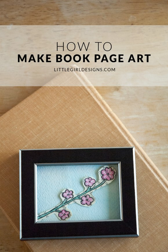 How to Make Book Page Art - Use pages from an old book to make this simple craft. This is such a fast craft and you'll love the results! via littlegirldesigns.com