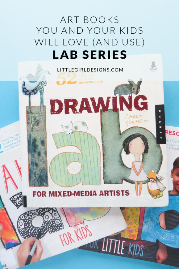 Art Books You and Your Kids Will Love and Use - Lab Series - I recently came across a series of books that I've completely fallen in love with. Whether you (or your kids) are budding artists or wanna be creatives, these are the books for you. Refreshing, creative, and completely accessibly for anyone. I love them! @ littlegirldesigns.com