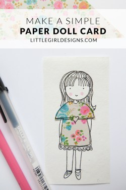 How to Make a Paper Doll card - Use up paper and fabric scraps to make your own paper doll card. Such a sweet idea! via littlegirldesigns.com