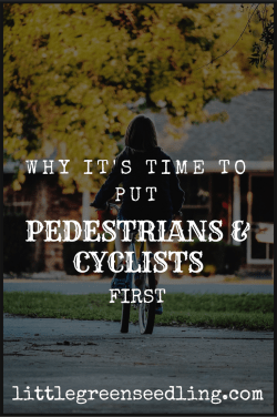 Time To Put Pedestrians And Cyclists First