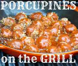 Porcupines on the Grill