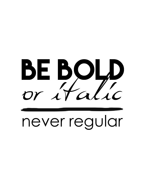 Afbeeldingsresultaat voor be bold or italic never regular