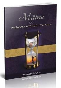 Maine sau Amanarea este hotul timpului