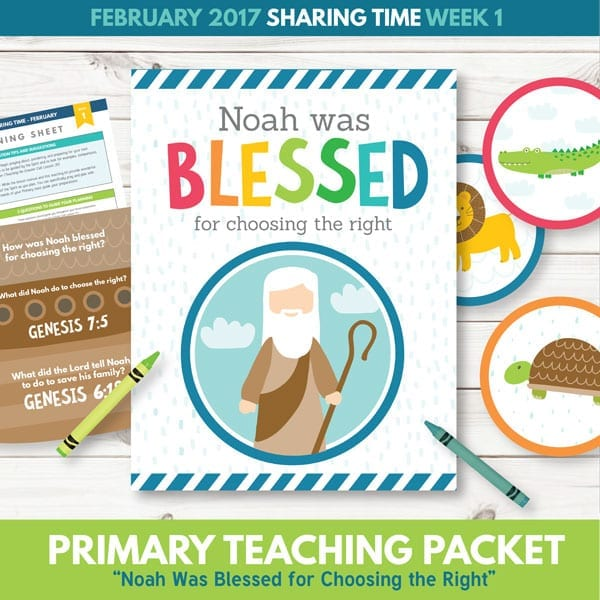 sharing-time-february-2017-noah-was-blessed-for-choosing-the-right