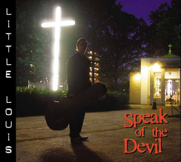Little Louis - Speak of the Devil Album Cover 2007