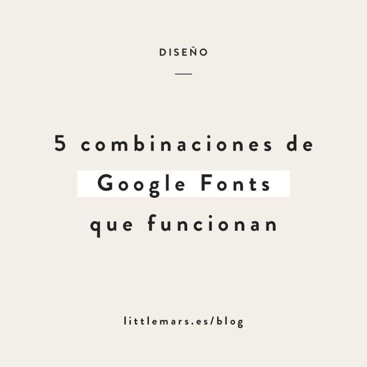 5 combinaciones de Google Fonts que funcionan