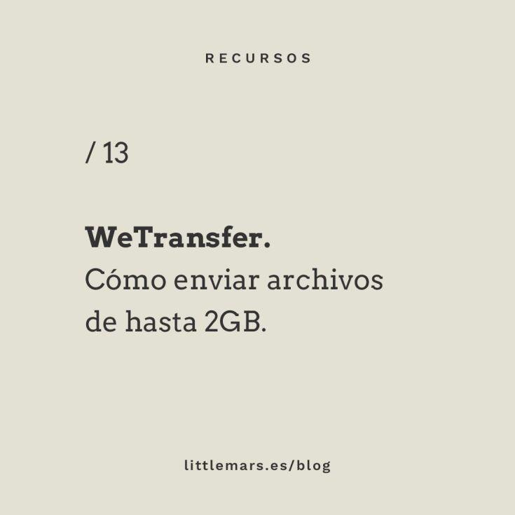 WeTransfer. Cómo enviar un archivo de hasta 2GB
