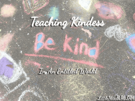 Teaching Kindness In An Entitled World