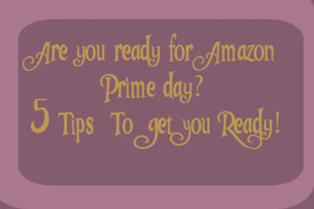 Are You Ready For Amazon Prime Day? 5 Tips To Get You Ready