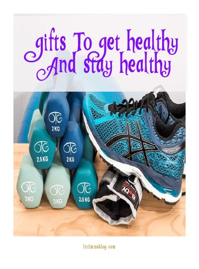 Gifts To Get Healthy And Stay Healthy