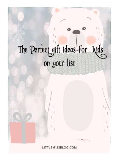 The Perfect Gift Ideas For Kids on your list