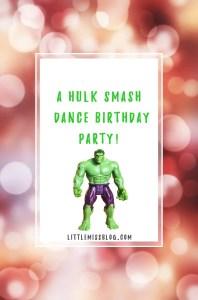 Hulk Smash Dance Party 4th Birthday littlemissblog.com