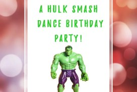 Hulk Smash Dance Birthday Party