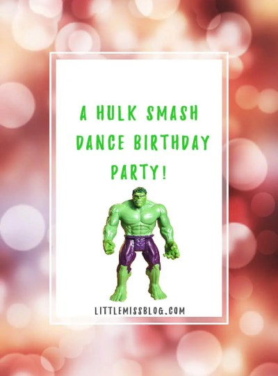 Hulk Smash Dance Party 4th Birthday littlemissblog.com