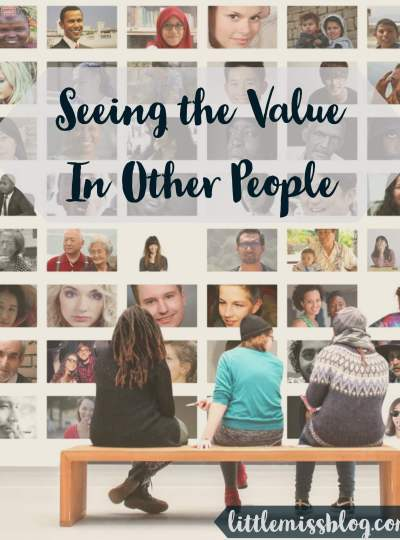 Seeing The Value In Other People
