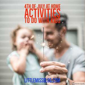 4th of July Activities to Do At Home With Kids! littlemissblog.com