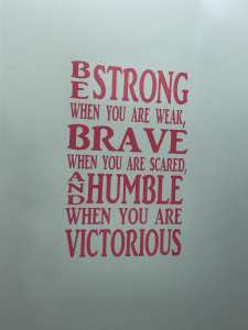 Be Strong Vinyl Bathroom Quote in Girls Bathroom
