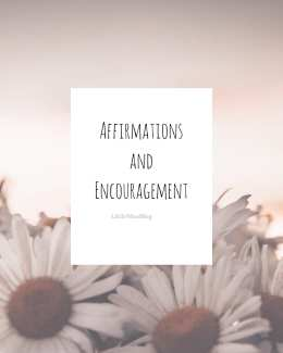 Affirmations and Encouragement