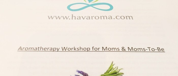 HAVAROMA AROMATHERAPY WORKSHOP FOR MOMS & MOMS-TO-BE