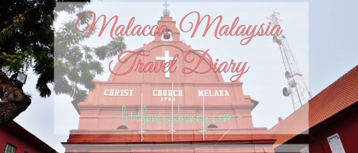 2 DAYS 1 NIGHT IN MALACCA, MALAYSIA
