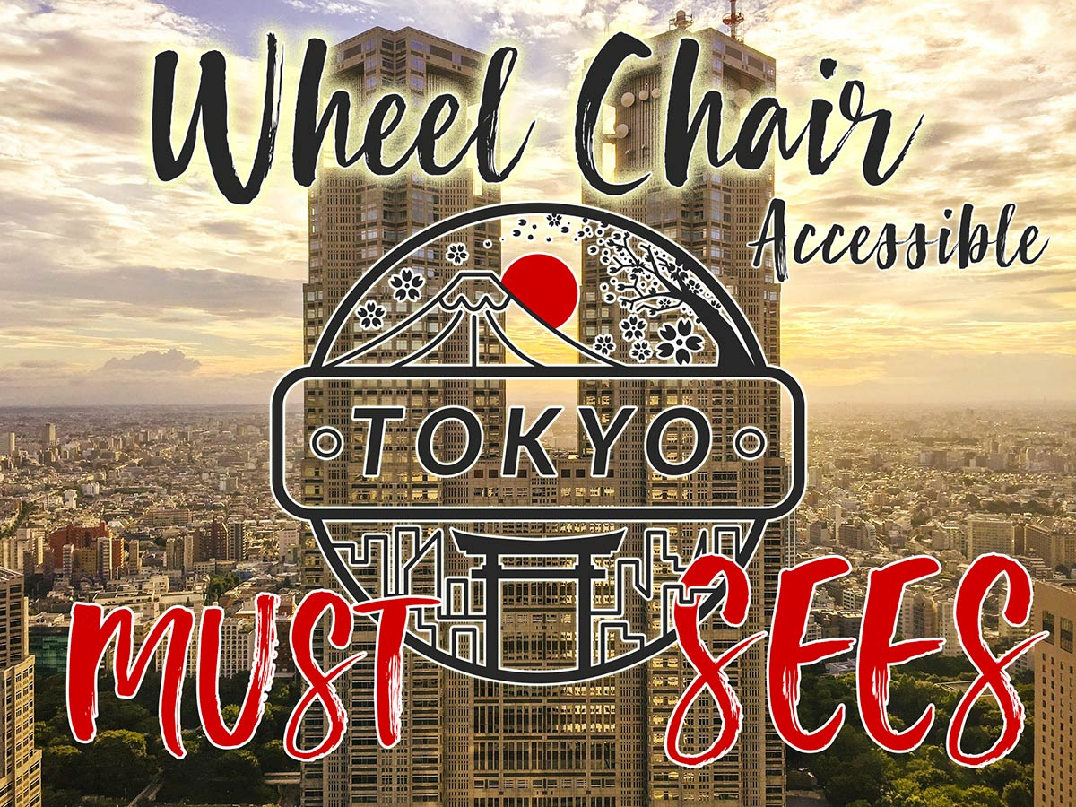 Wheelchair accessible MUST SEES in Tokyo