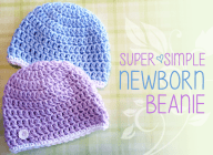 Super Simple Newborn Beanie