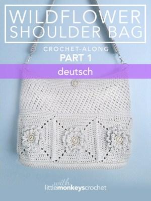 Wildflower Shoulder Bag CAL (Part 1 of 3) - Deutsch |  Free Crochet Purse Pattern by Little Monkeys Crochet