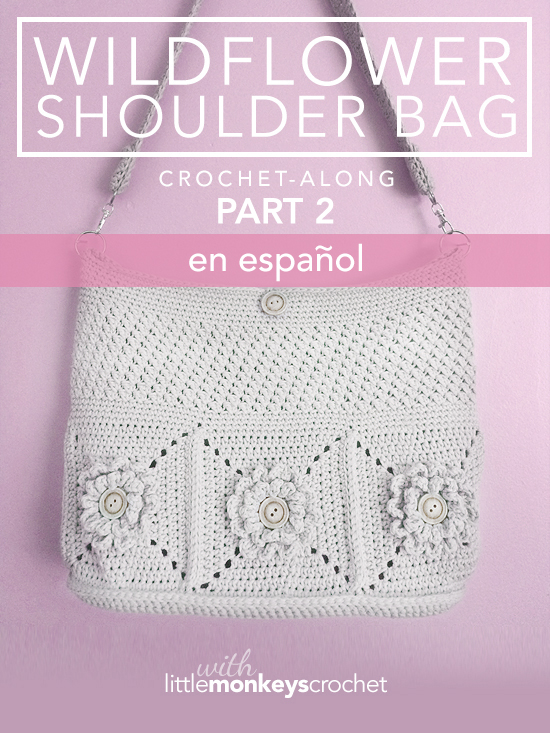 ESPAÑOL) Wildflower Shoulder Bag CAL – Parte 2 de 3   Little Monkeys ...