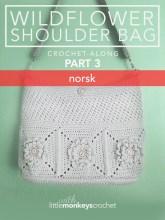 Wildflower Shoulder Bag CAL (Part 3 of 3) - Norsk (Norwegian)  |  Free Crochet Purse Pattern by Little Monkeys Crochet
