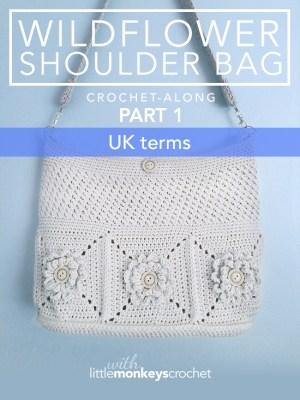 Wildflower Shoulder Bag CAL (Part 1 of 3) in UK terms |  Free Crochet Purse Pattern by Little Monkeys Crochet
