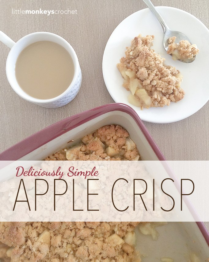 Deliciously Simple Apple Crisp Recipe | Apple Crisp Recipe by Little Monkeys Crochet | #Fall #Autumn #AppleCrisp