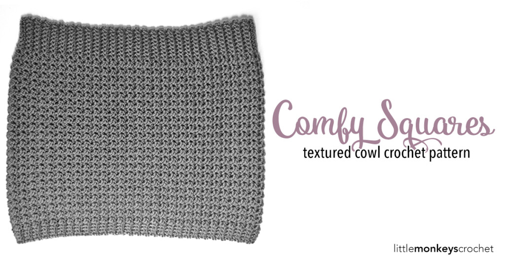 Comfy Squares Textured Cowl Crochet Pattern   Free Cowl Crochet Pattern by Little Monkeys Crochet