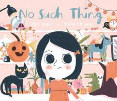 No Such Thing by Ella Bailey - Picture Books with Emma Apple