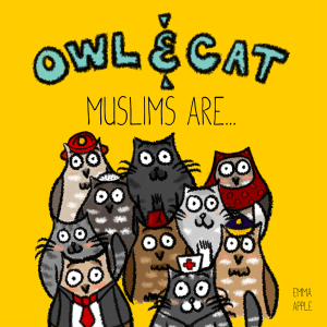 Owl & Cat: Muslims Are by Emma Apple