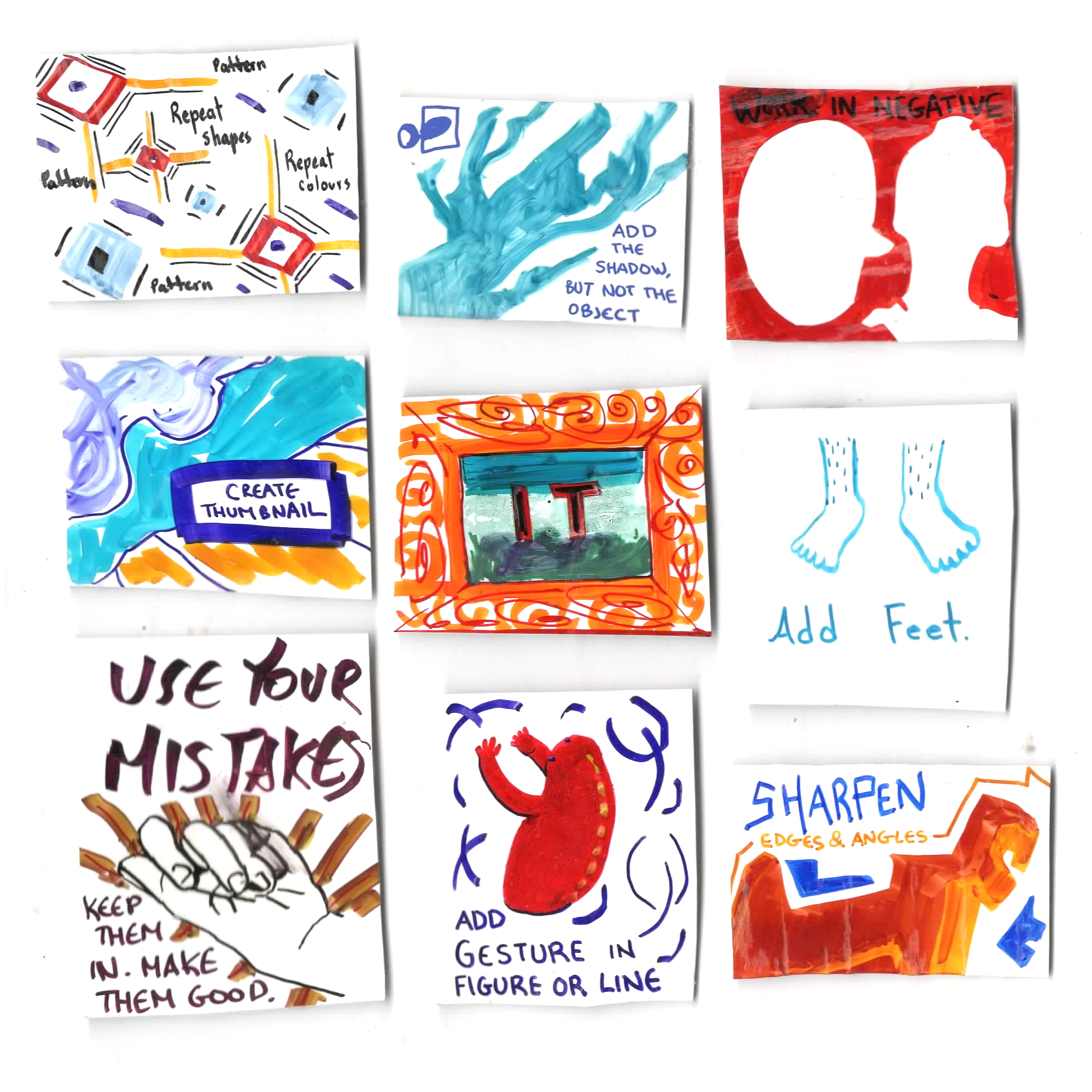 repeat shapes, add the shadow, work in negative, create thumbnails, frame it, add feet, use your mistakes, add gesture, sharpen edges, LittleNEO, oblique strategies