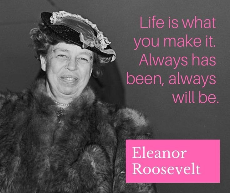 67 Eleanor Roosevelt Quotes And Sayings 56