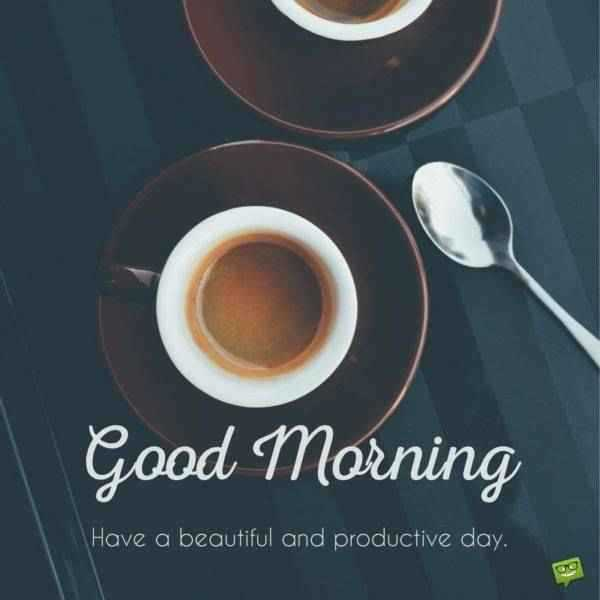 56 Good Morning Quotes and Wishes with Beautiful Images 07