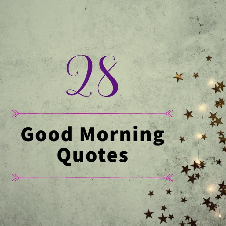 Ultimate 28 Good Morning Quotes for an Inspirational Life