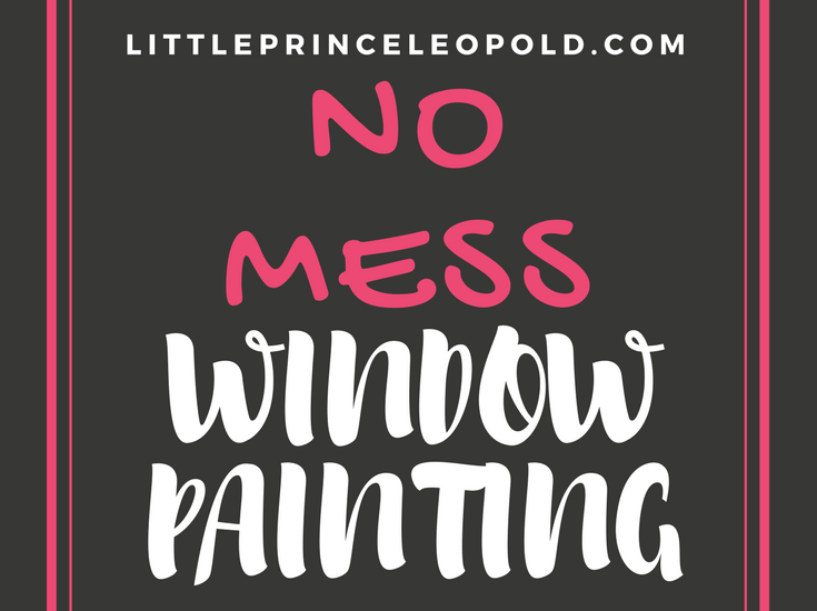 no mess- window painting- toddler crafts-